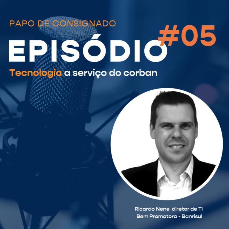 Papo de Consignado #5 – Tecnologia a serviço do corban