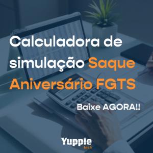 [SIMULADOR] CALCULADORA DE SAQUE ANIVERSÁRIO FGTS
